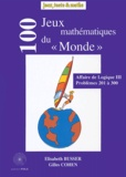Elisabeth Bussier et Gilles Cohen - 100 jeux mathématiques du Monde - Affaire de logique III, problèmes 201 à 300.