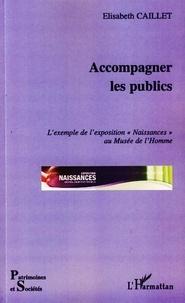 """Elisabeth Caillet - Accompagner les publics - L'exemple de l'exposition """"Naissances"""" au Musée de l'Homme."""