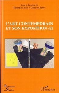 Elisabeth Caillet et Catherine Perret - L'art contemporain et son exposition - Tome 2.