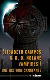 Elisabeth Campos et Richard D. Nolane - Vampires ! - Une histoire sanglante.