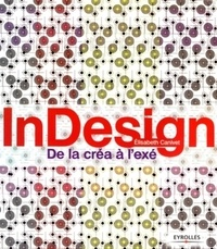 InDesign- De la créa à l'exé - Elisabeth Canivet |