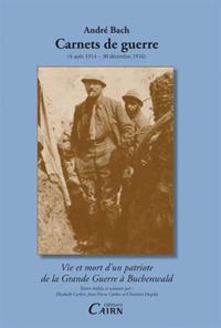 Elisabeth Carlier et Jean-Pierre Carlier - André Bach - Carnets de guerre (1914-1916).