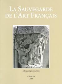 Elisabeth Caude et Françoise Bercé - La Sauvegarde de l'art français - Aide aux églises rurales.