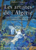 Elisabeth Cazenave - Les artistes de l'Algérie - Dictionnaire des peintres, sculpteurs, graveurs.