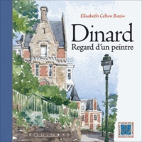 Elisabeth Celton Bazin - Dinard - Regard d'un peintre.