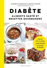 Elisabeth Cerqueira et Marise Charron - Diabète - Aliments santé et recettes gourmandes.