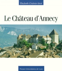 Elisabeth Chalmin-Sirot - Le Château d'Annecy.