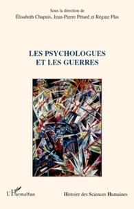 Elisabeth Chapuis et Jean-Pierre Pétard - Les psychologues et les guerres.