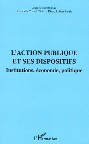 L'action publique et ses dispositifs. Institutions, économie, politique