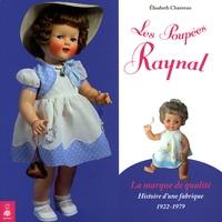 Les poupées Raynal, la marque de qualité- Histoire d'une fabrique 1922-1979 - Elisabeth Chauveau |