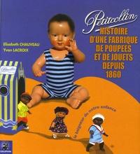 Elisabeth Chauveau et Yvan Lacroix - Petitcollin - Le baigneur de notre enfance, Histoire d'une fabrique de poupées et de jouets depuis 1860.