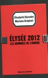 Elisabeth Chavelet et Mariana Grépinet - Elysée 2012 - Les Hommes de l'ombre.