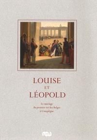 Louise et Léopold - Le mariage du premier roi des Belges à Compiègne le 9 août 1832.pdf