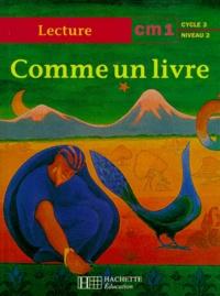 Elisabeth Colas et Renée Léon - Comme un livre, CM1 - [lecture.