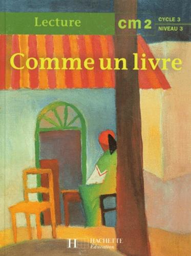 Elisabeth Colas et Renée Léon - Comme un livre, CM2 - [lecture.