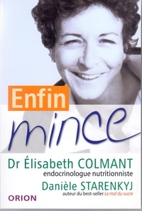 Elisabeth Colmant et Danièle Starenkyj - Enfin mince.