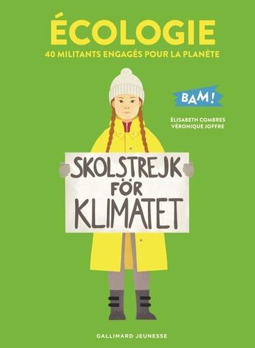 Ecologie. 40 militants engagés pour la planète