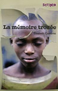 Elisabeth Combres - La mémoire trouée.