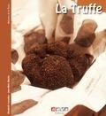 Elisabeth Cossalter - La truffe - Le sacre du diamant noir.