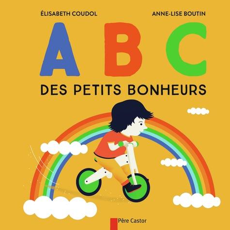 Elisabeth Coudol et Anne-Lise Boutin - ABC des petits bonheurs.