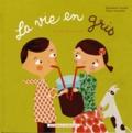 Elisabeth Coudol et Claire Gandini - La vie en rose / La vie en gris.