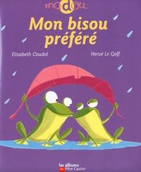 Elisabeth Coudol et Hervé Le Goff - Mon bisou préferé.