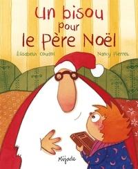 Elisabeth Coudol et Nancy Pierret - Un bisou pour le Père Noël.
