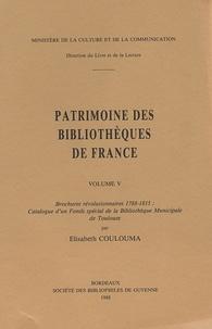 Elisabeth Coulouma - Patrimoine des Bibliothèques de France - Tome 5 : Brochures révolutionnaires 1788-1815 : Catalogue d'un FOnds spécial de la Bibliothèque municipale de Toulouse.