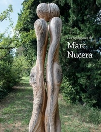 Elisabeth Couturier et Françoise Bertaux - Les sculptures de Marc Nucera.