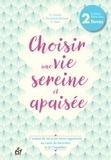 Elisabeth Couzon et Agnès Nicoulaud-Michaux - Choisir une vie sereine et apaisée - Coffret en 2 volumes : S'estimer pour réussir sa vie ; Soyez un stressé heureux.