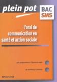 Elisabeth Couzon et Françoise Parisot - L'oral de communication en santé et action sociale Bac SMS.