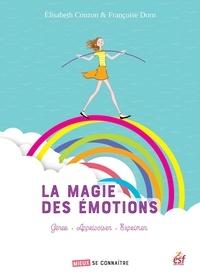 Elisabeth Couzon et Françoise Dorn - La magie des émotions - Gérer, apprivoiser, exprimer.