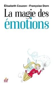 Elisabeth Couzon et Françoise Dorn - MIEUX SE CONNAI  : La magie des émotions.