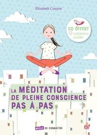 Elisabeth Couzon - La méditation de pleine conscience pas à pas. 1 CD audio
