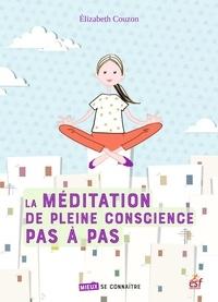 Elisabeth Couzon - MIEUX SE CONNAI  : La méditation de pleine conscience pas à pas.