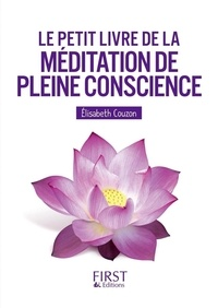 Elisabeth Couzon - Le petit livre de la méditation de pleine conscience.