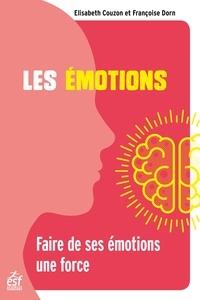 Elisabeth Couzon et Françoise Dorn - Les émotions - Faire de ses émotions une force.