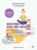 Elisabeth Couzon et Charlotte Ribault - Méditons avec nos enfants - A la maison comme à l'école. 1 CD audio