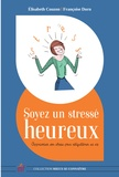 Elisabeth Couzon et Françoise Dorn - Soyez un stressé heureux - Apprivoiser son stress pour réequilibrer sa vie.