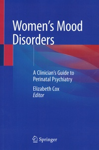 Elisabeth Cox - Women's Mood Disorders - A Clinician's Guide to Perinatal Psychiatry.