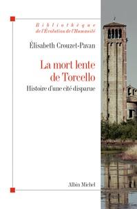 La mort lente de Torcello - Histoire dune cité disparue.pdf