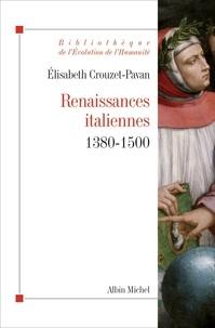 Elisabeth Crouzet-Pavan et Élisabeth Crouzet-Pavan - Renaissances italiennes - (1380-1500).