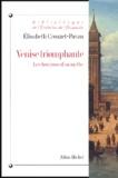 Elisabeth Crouzet-Pavan - Venise triomphante - Les horizons d'un mythe.