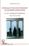 """Elisabeth Cunin - Métissage et multiculturalisme en Colombie (Carthagène) - Le """"noir"""" entre apparences et appartenances."""