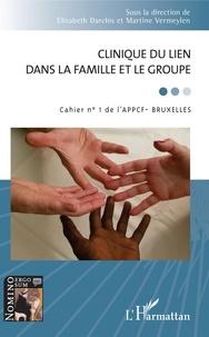 Elisabeth Darchis et Martine Vermeylen - Cahier de l'APPCF - Bruxelles  : Clinique du lien dans la famille et le groupe.
