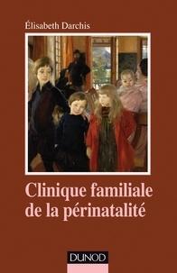 Elisabeth Darchis - Clinique familiale de la périnatalité - Du temps de la grossesse aux premiers liens.