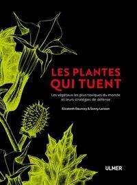 Ebook à télécharger pour mobile Les plantes qui tuent  - Les végétaux les plus toxiques du monde et leurs stratégies de défense 9782379220319 par Elisabeth Dauncy, Sonny Larsson