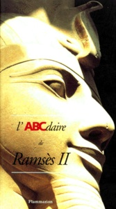 Elisabeth David et Christophe Barbotin - L'ABCdaire de Ramsès II.