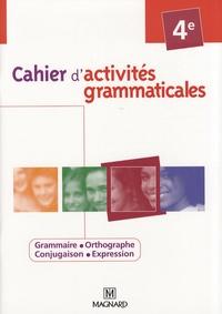 Elisabeth de Almeida et Florence Chaucheyras - Cahier d'activités grammaticales 4e.