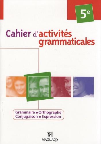Elisabeth de Almeida et Florence Chaucheyras - Cahier d'activités grammaticales 5e.